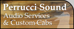 Perrucci Sound - Audio Services and Custom Cabs